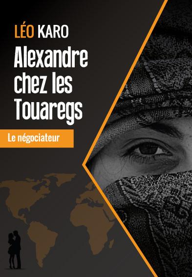 Roman alexandre chez les Touaregs de Léo KARO